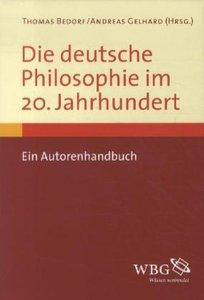 Die deutsche Philosophie im 20. Jahrhundert