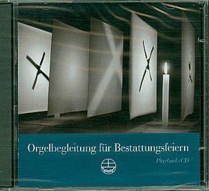 Orgelbegleitung für Bestattungsfeiern. 2 CDs