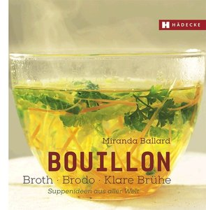 Bouillon, Broth, Brodo, klare Brühe