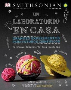 Un Laboratorio En Casa: Divertidos Experimentos Para Futuros Cie