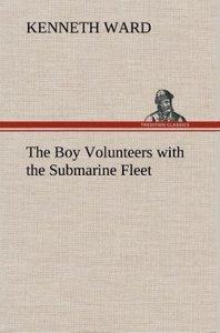 The Boy Volunteers with the Submarine Fleet