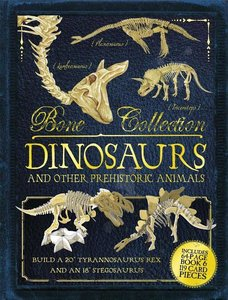Bone Collection: Dinosaurs and Other Prehistoric Animals [With C
