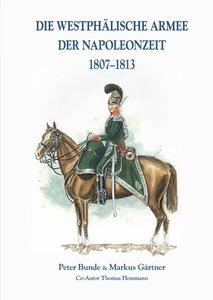Die Westphälische Armee der Napoleonzeit 1807-1813