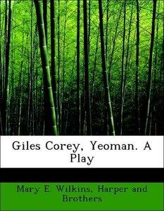 Giles Corey, Yeoman. A Play