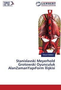 Stanislavski Meyerhold Grotowski Oyunculuk AlanZamanYap Form lis