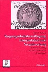Vergangenheitsbewältigung: Interpretation und Verantwortung