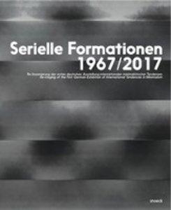Serielle Formationen 1967/2017
