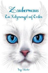 Zaubermaus - Ein Katzenengel auf Erden
