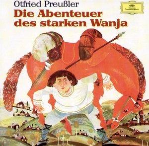 Die Abenteuer des starken Wanja. 2 CDs