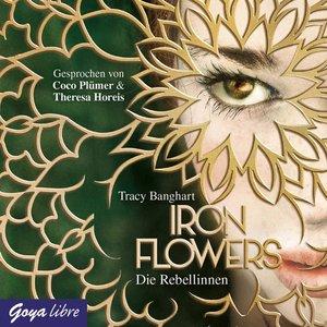 Iron Flowers (1.) Die Rebellinnen