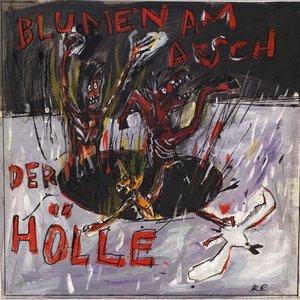 """Blumen Am Arsch Der Hölle (+Bonus-7\""""/Download)"""
