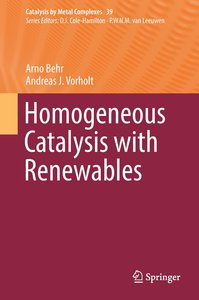 Homogeneous Catalysis with Renewables