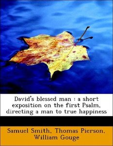 David's blessed man : a short exposition on the first Psalm, dir