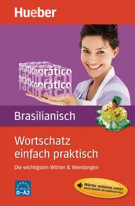 Wortschatz einfach praktisch - Brasilianisch
