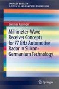 Millimeter-Wave Receiver Concepts for 77 GHz Automotive Radar in