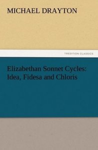 Elizabethan Sonnet Cycles: Idea, Fidesa and Chloris