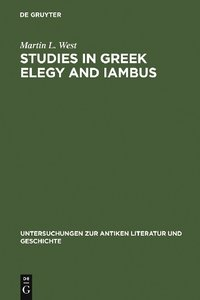Studies in Greek Elegy and Iambus