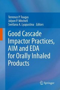 Good Cascade Impactor Practices, AIM and EDA for Orally Inhaled
