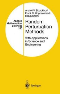 Random Perturbation Methods with Applications in Science and Eng