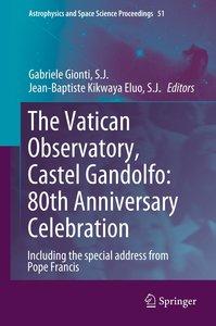 The Vatican Observatory, Castel Gandolfo: 80th Anniversary Celeb