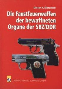 Die Faustfeuerwaffen der bewaffneten Organe der SBZ /DDR