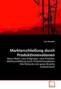 Markterschließung durch Produktinnovationen