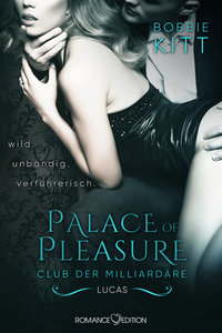 Palace of Pleasure: Lucas (Club der Milliardäre 3)