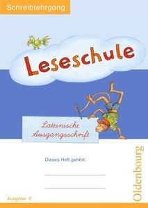 Leseschule Fibel E. Schreiblehrgang Lateinische Ausgangsschrift
