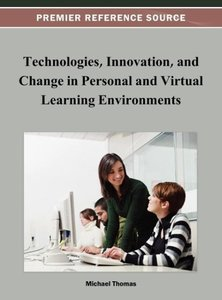Technologies, Innovation, and Change in Personal and Virtual Lea