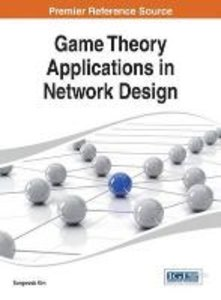 Game Theory Applications in Network Design