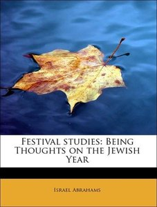 Festival studies: Being Thoughts on the Jewish Year
