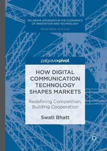How Digital Communication Technology Shapes Markets
