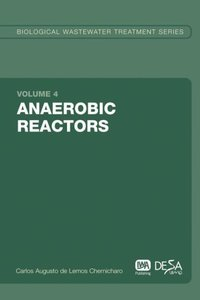 Anaerobic Reactors: Biological Wastewater Treatment Volume 4