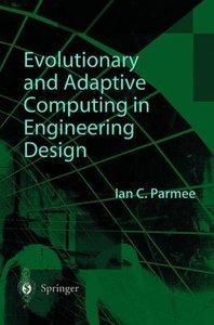Evolutionary and Adaptive Computing in Engineering Design