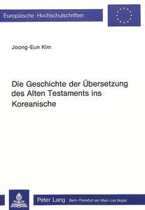 Die Geschichte der Übersetzung des Alten Testaments ins Koreanis