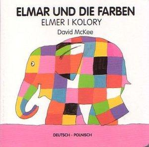 Elmar und die Farben, deutsch-polnisch. Elmer i kolory