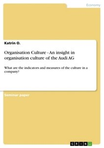 Organisation Culture - An insight in organisation culture of the