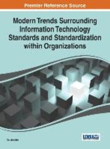 Modern Trends Surrounding Information Technology Standards and S