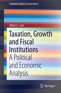 Taxation, Growth and Fiscal Institutions