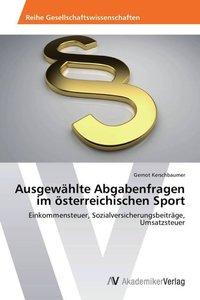 Ausgewählte Abgabenfragen im österreichischen Sport