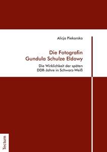 Die Fotografin Gundula Schulze Eldowy