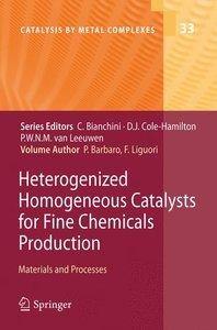 Heterogenized Homogeneous Catalysts for Fine Chemicals Productio