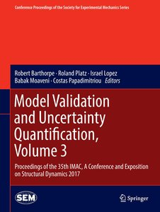 Model Validation and Uncertainty Quantification, Volume 3
