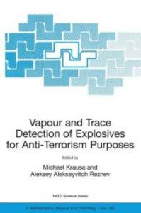 Vapour and Trace Detection of Explosives for Anti-Terrorism Purp