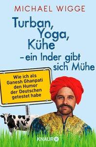 Turban, Yoga, Kühe - ein Inder gibt sich Mühe