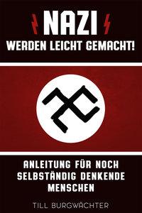 So werde ich Nazi