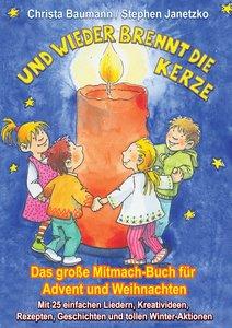 Und wieder brennt die Kerze - Das große Mitmach-Buch für Advent