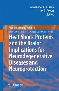Heat Shock Proteins and the Brain: Implications for Neurodegener