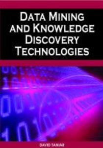 Data Mining and Knowledge Discovery Technologies