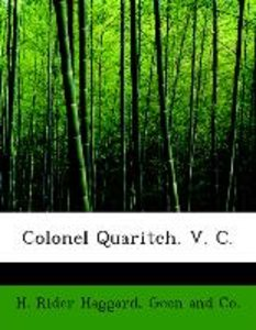Colonel Quaritch. V. C.